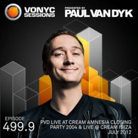 Paul van Dyk's VONYC Sessions 499.9 – PvD Live @ Cream Closing Party 2004 & PvD Live at Cream Ibiza