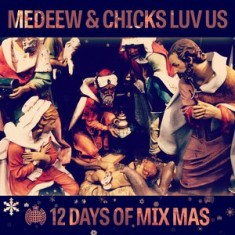 12 Days of Mix Mas: Day Three – Medeew & Chicks Luv Us