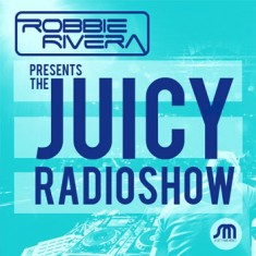 Robbie Rivera – The Juicy Show 518 – 17-MAR-2015