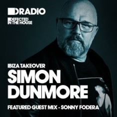 Defected In The House Radio – 18.05.15 – Simon Dunmore Ibiza Takeover Guest Mix Sonny Fodera