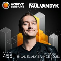 Paul Van Dyk – Vonyc Sessions 455 (with Bilal El Aly and Vince Aoun) – 16-MAY-2015