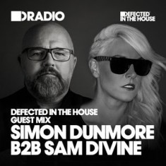 Defected In The House Radio – 10.08.15 – Guest Mix Simon Dunmore b2b Sam Divine