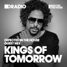 Defected In The House Radio – 17.08.15 – Guest Mix Kings Of Tomorrow
