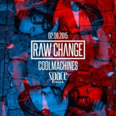 coolMachines @ Raw Change – Space Ibiza (02.09.2015)