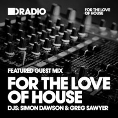 Defected In The House Radio – 05.10.15 – Guest Mix For The Love Of House