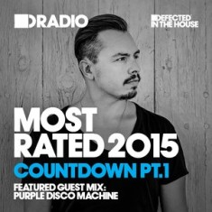 Defected In The House Radio – Most Rated Countdown Part 1 07-12-15 Guest Mix Purple Disco Machine