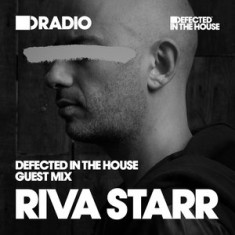 Defected In The House Radio – 25.01.16 – Guest Mix Riva Starr