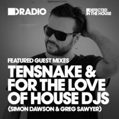 Defected In The House Radio – 28.12.15 – Guest Mix Tensnake and FTLOH DJ's