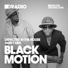 Defected In The House Radio Show 30.05.16 w/ guest Black Motion